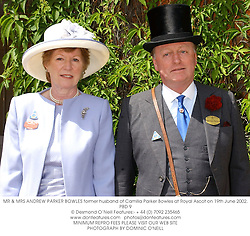 MR & MRS ANDREW PARKER BOWLES former husband of Camilla Parker Bowles at Royal Ascot on 19th June 2002.PBD 9