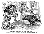 "The Loving Cup: A Parting Toast. British Lion (to American Eagle). ""Here's luck to you. You brought it to me."""