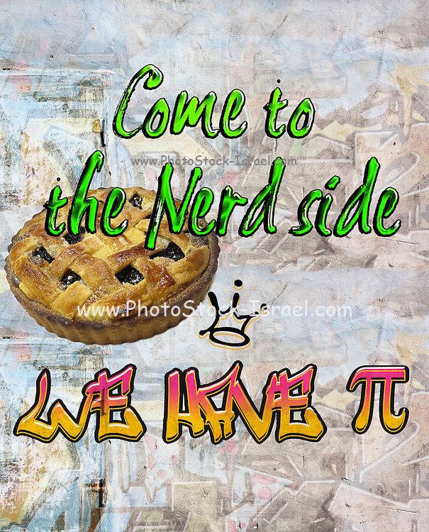Famous humourous quotes series: Come to the nerd side we have Pie (Pi)