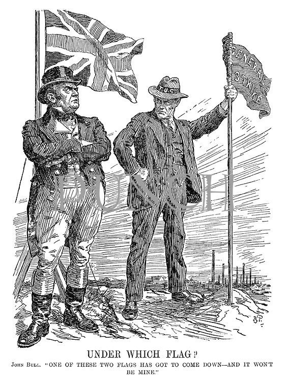 "Under Which Flag? John Bull. ""One of these two flags has got to come down - and it won't be mine."""
