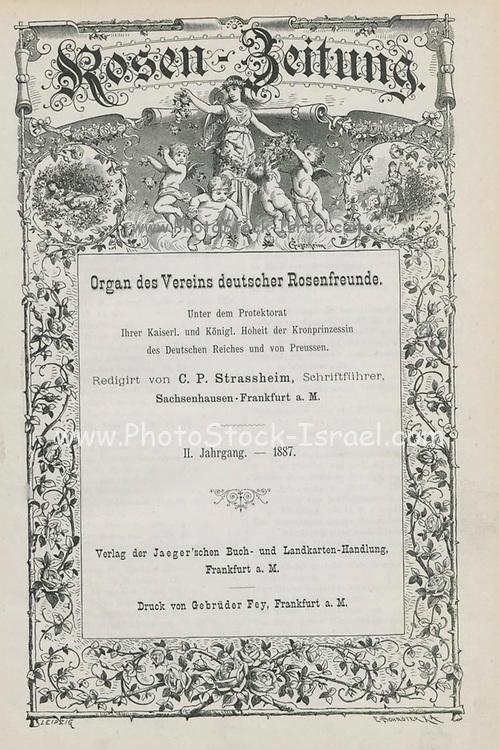 Title page Rosen-Zeitung, Organ des Vereins Deutscher Rosenfreunde, 1887 [Periodical of the German Rose Society (Vereins Deutscher Rosenfreunde)] by C. P. Strassheim