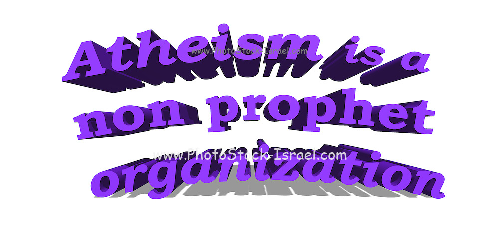 Famous quotes series: Atheism is a non prophet organization