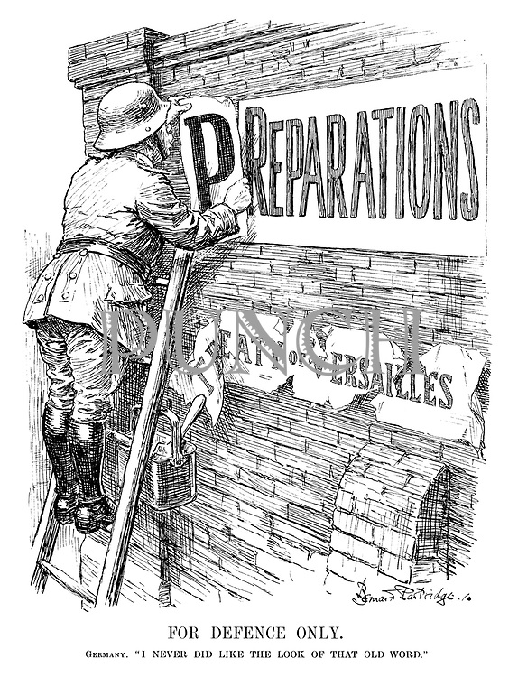 "For Defence Only. Germany. ""I never did like the look of that old word."" (a Jack-booted German soldier puts up the letter P infront of the word Reparations to spell Preparations, while old bill poster Treaty of Versailles is tattered and falling off the wall)"