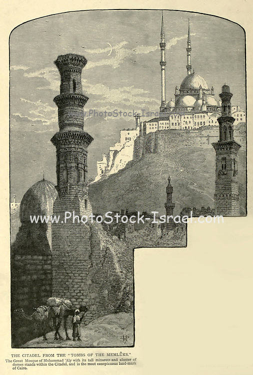"""The CITADEL FROM THE """"TOMBS OF THE MEMLUKS."""" The Great Mosque of Mohammad 'Aly with its tall minarets and cluster of domes stands within the Citadel, and is the most conspicuous land-mark of Cairo Wood engraving of from 'Picturesque Palestine, Sinai and Egypt' by Wilson, Charles William, Sir, 1836-1905; Lane-Poole, Stanley, 1854-1931 Volume 4. Published in 1884 by J. S. Virtue and Co, London"""