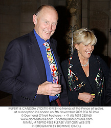 RUPERT & CANDIDA LYCETTE-GREEN a friends of the Prince of Wales, at a reception in London on 7th November 2002.	PFA 50 2olo