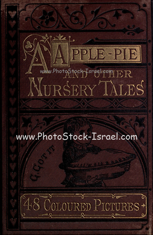 Cover of th book ' A apple pie and other nursery tales : forty-eight pages of illustrations : printed in colours by Kronheim & Co ' Published by  : George Routledge and Sons 1870