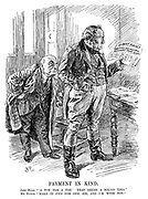 """Payment in Kind. John Bull. """"'A ton for a ton.' That seems a sound idea."""" Mr Punch. """"Make it TWO for one, Sir, and I'm with you."""""""