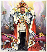 L'Etat, c'est moi' - The State is Me! 1904. President Theodore Roosevelt crowning himself as emperor.