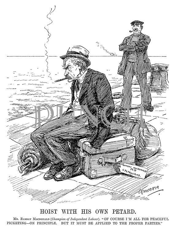 """Hoist With His Own Petard. Mr Ramsay MacDonald (champion of Independent Labour). """"Of course I'm all for peaceful picketing - on principle. But it must be applied to the proper parties."""" (a dejected Ramsay MacDonald sits on his baggage at the quayside with a destination to Petrograd during WW1)"""