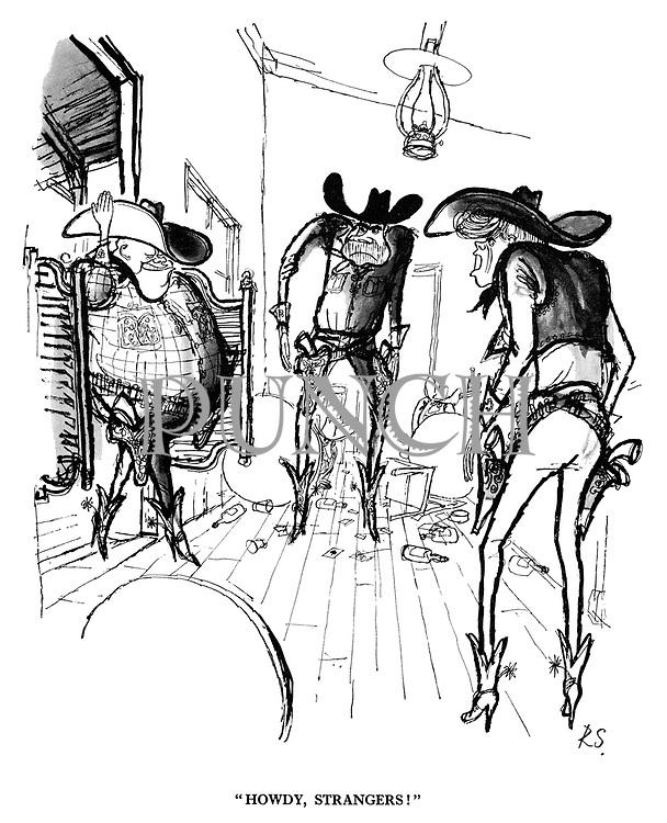 """""""Howdy, strangers!"""""""