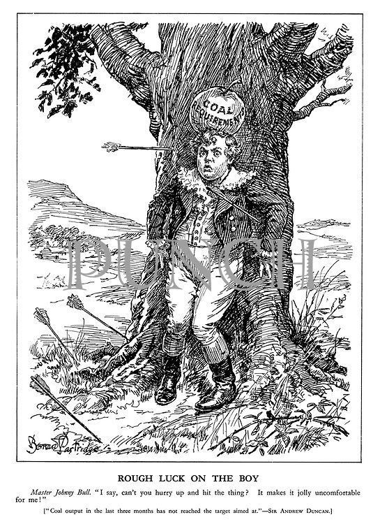 "Rough Luck on the Boy. Master Johnny Bull. ""I say, can't you hurry up and hit the thing? It makes it jolly uncomfortable for me!"" [""Coal output in the last three months has not reached the target aimed at."" Sir Andrew Duncan.] (Great Britain balances the large Coal Requirement on its head while the arrows miss their target wildly)"