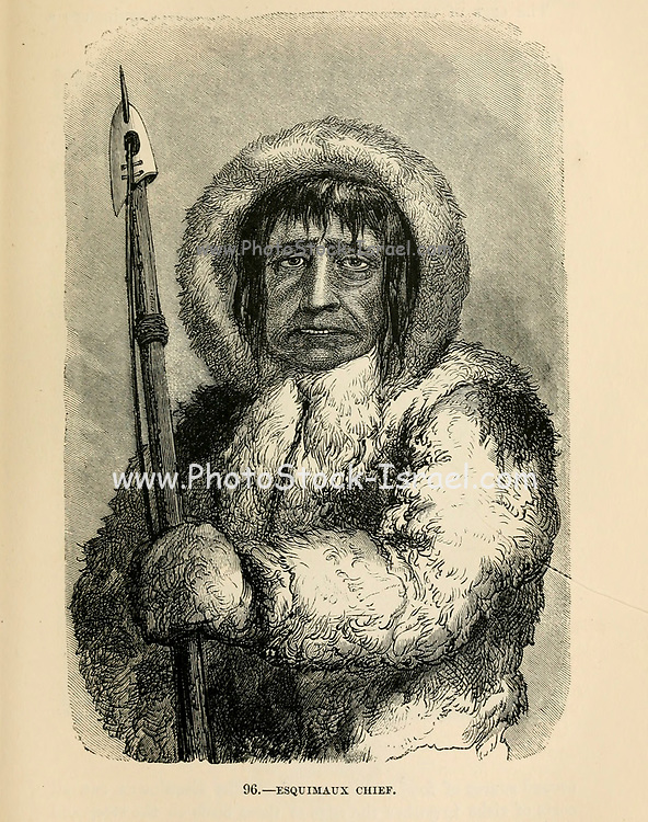 Esquimaux [Esquimau or Eskimo should be Inuit] Chief engraving on wood From The human race by Figuier, Louis, (1819-1894) Publication in 1872 Publisher: New York, Appleton