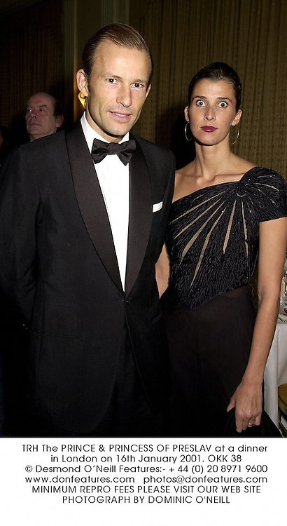 TRH The PRINCE & PRINCESS OF PRESLAV at a dinner in London on 16th January 2001.	OKK 38