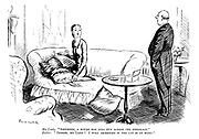 """My Lady. """"Smithers, a mouse has just run across the fireplace."""" Butler. """"Indeed, my lady? I will ascertain if the cat is at home."""""""