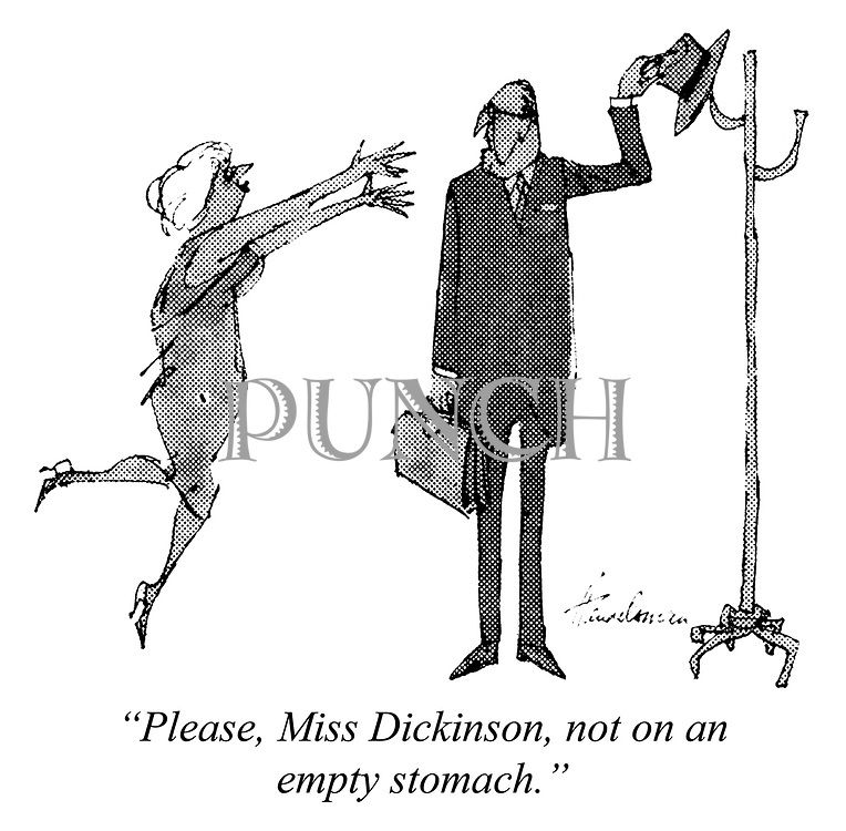 """""""Please, Miss Dickinson, not on an empty stomach."""""""