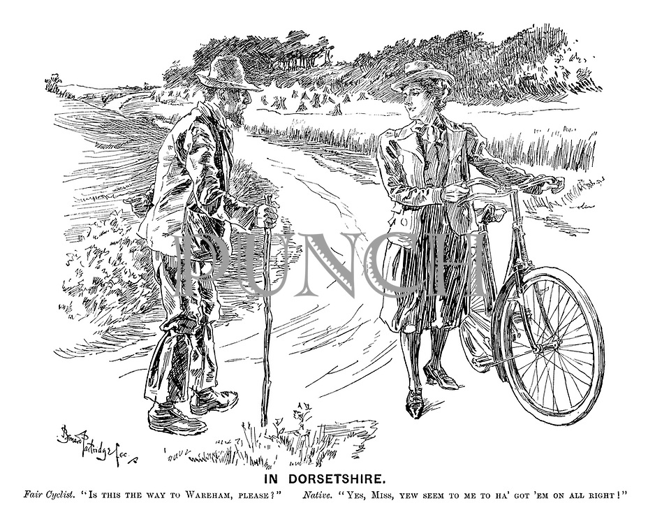 """In Dorsetshire. Fair cyclist. """"Is this the way to Wareham, please?"""" Native. """"Yes, Miss, yew seem to me to ha' got 'em on all right!"""""""