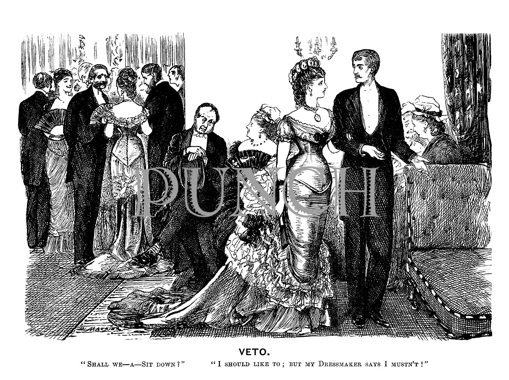 "Veto. ""Shall we - a - sit down?"" ""I'd like to; but my dressmaker says I musn't!"""