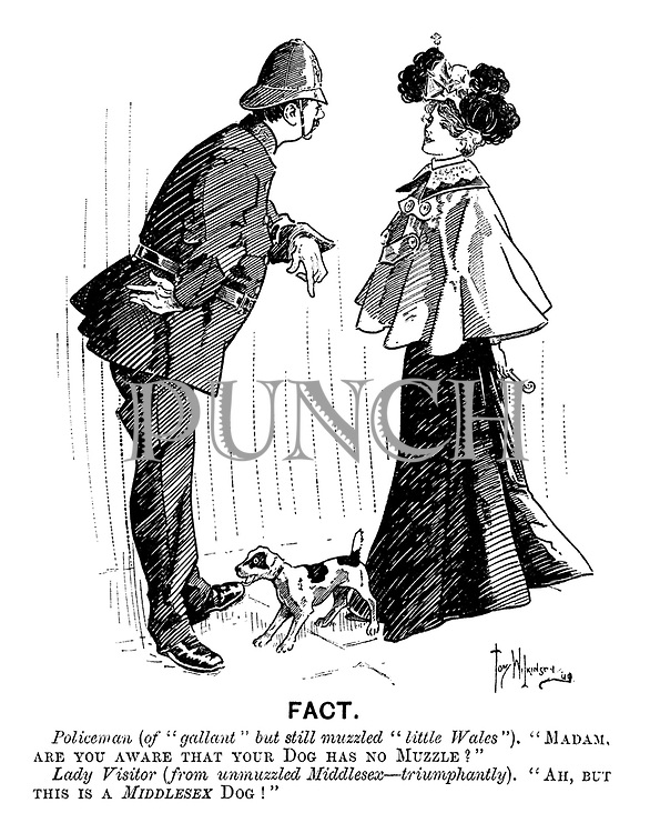 """Fact. Policeman (of """"gallant"""" but still muzzled """"little Wales""""). """"Madam, are you aware that your Dog has no Muzzle?"""" Lady Visitor (from unmuzzled Middlesex—triumphantly). """"Ah, but this is a Middlesex Dog!"""""""