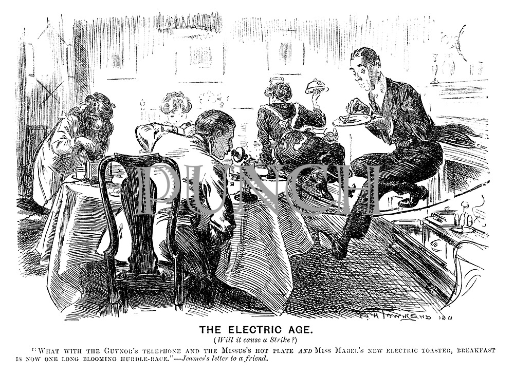 """The Electric Age. (Will it cause a strike?) """"What with the guvnor's telephone and the missus's hot plate and Miss Mabel's new electric toaster, breakfast is now one long blooming hurdle-race.""""—Jeames's letter to a friend."""