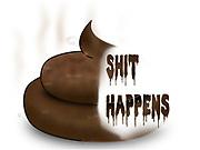 Shit Happens a vulgar slang phrase