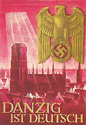 Danzig ist Deutsch': When Poland regained independence in 1919 under the Treaty of Versailles Danzig (Gdansk), with a 98% German population, was designated the Free City of Danzig under mainly Polish control. With the beginning of the Second World War on 2 September 1939 with the German invasion of Poland, Danzig was 'reclaimed' by Germany.