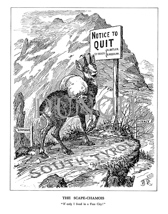 """The Scape-Chamois. """"If only I lived in a Free City!"""" (a mountain goat stands at the South Tyrol pass with signposts 'To Germany' and 'To Italy' and a sign 'Notice to QUIT - by Order: A. Hitler, B. Mussolini)"""