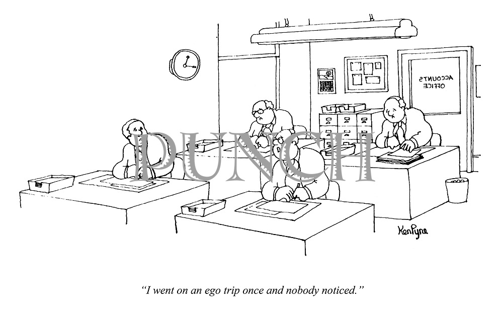 """""""I went on an ego trip once and nobody noticed."""" (an accountant ruminates to his other colleauges in the office)"""