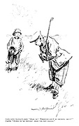 """Golfer (after the fourth miss). """"Dear me! Whatever can I be thinking about?"""" Caddie. """"Mebbe ye're thenkin' aboot yer new breeks."""""""