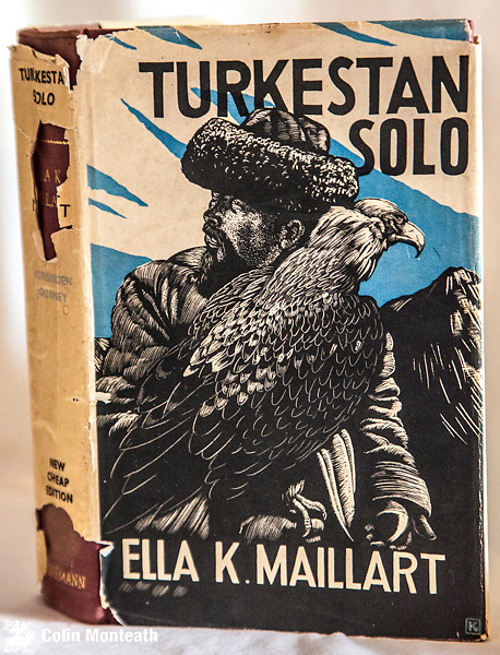 TURKESTAN SOLO - Ella Maillart, Heinemann, London, 1938 1st edn., 334 page hardback in original maroon cloth, gilt titles, B&W plates, scarce jacket showing Kazak eagle hunter, jacket frayed/pieces missing on spine, fep cut, a fascinating account of a journey across remote parts of Central Asia $NZ95