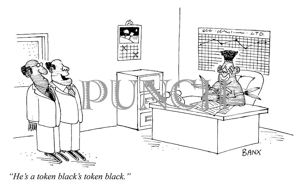 """""""He's a token black's token black."""""""