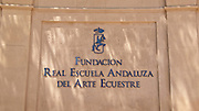 Signage outside the Royal Andalusian School of Equestrian Art (Real Escuela de Equetsre) Andalucia, Jerez, Spain