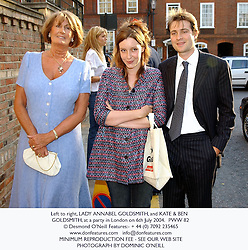 Left to right, LADY ANNABEL GOLDSMITH, and KATE & BEN GOLDSMITH, at a party in London on 6th July 2004.PWW 82
