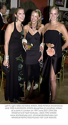 Left to right, MISS VICTORIA AITKEN, MISS PETRINA KHASHOGGI and  MISS ALEXANDRA AITKEN daughters of Jonathan Aitken, at a party in London on 18th June 2001.OPM 256
