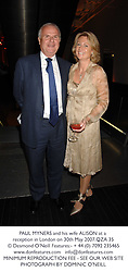 PAUL MYNERS and his wife ALISON at a reception in London on 30th May 2007.	QZA 35<br />