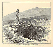 Jacob's Well, at the foot of Mount Gerizim. The true mouth of the well is in the floor of a little vaulted chamber below the surface of the ground. from the book Picturesque Palestine, Sinai, and Egypt By  Colonel Wilson, Charles William, Sir, 1836-1905. Published in New York by D. Appleton and Company in 1881  with engravings in steel and wood from original Drawings by Harry Fenn and J. D. Woodward Volume 1
