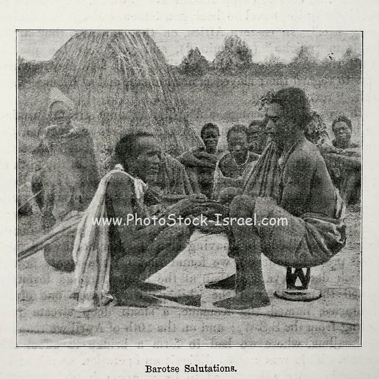Barotse [Lozi people] Salutations From the book ' Missionary travels and researches in South Africa ' by Livingstone, David, 1813-1873; Arnot, Fred. S. (Frederick Stanley), 1858-1914; Published in London by J. Murray in 1899