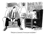 """""""The fact is, Leonard, I'm not your real father."""""""