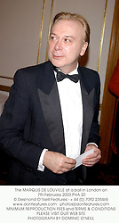 The MARQUIS DE LOUVILLE at a ball in London on 7th February 2003.PHA 20