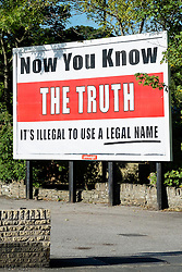 """A billboard claiming it is illegal to use a legal name is on show next to the Travellers pub in Ecclesfield Sheffield. <br /> According to the website  legalnamefraud.com<br /> the concept is.<br /> """"after you were born 'they' registered your birth"""" at which point """"a 'legal-entity' was then created"""".<br /> The website also claims that Legal names are owed by the """"Crown Corporation"""" and therefore anyone who doesn't disassociate themselves from their legal name <br /> """"are consenting to be property owned by the Crown""""<br /> <br />   30 September 2016<br />   Copyright Paul David Drabble<br />   www.pauldaviddrabble.photoshelter.com"""