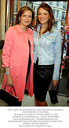 Left to right, the COUNTESS OF WOOLTON and her daughter MISS GENEVIEVE CHAPMAN at a party in London on 7th May 2003.	PJJ 138