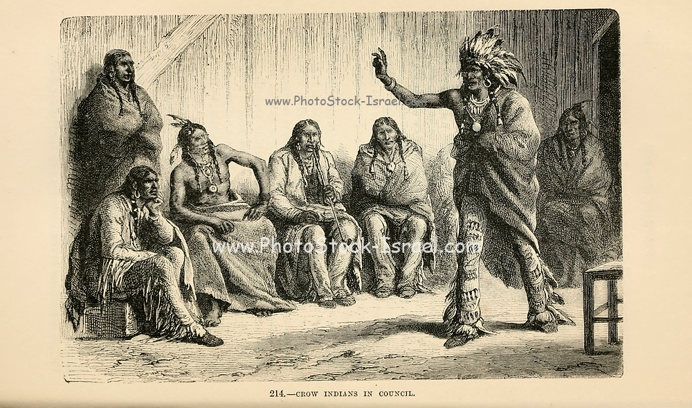 Crow Indians in Council engraving on wood From The human race by Figuier, Louis, (1819-1894) Publication in 1872 Publisher: New York, Appleton