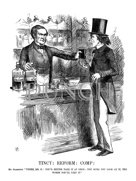 """Tinct : Reform : Comp. Gladstone. """"There, Mr D! You'd better take it at once; the more you look at it, the worse, you'll like it."""""""