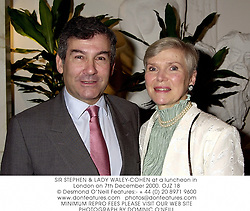 SIR STEPHEN & LADY WALEY-COHEN at a luncheon in London on 7th December 2000.OJZ 18