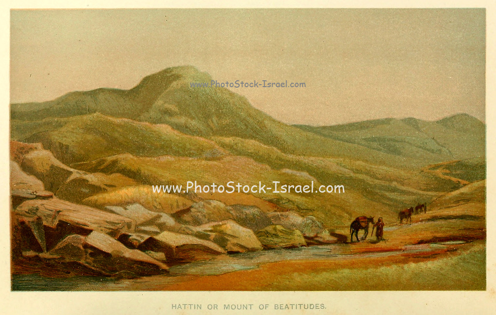 Hattin or Mount of Beatitudes Coloured Illustration of from the book Palestine illustrated by Sir Richard Temple, 1st Baronet, GCSI, CIE, PC, FRS (8 March 1826 – 15 March 1902) was an administrator in British India and a British politician. Published in London by W.H. Allen & Co. in 1888