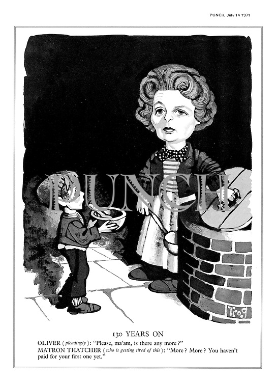 """130 Years On. Oliver (pleadingly): """"Please, ma'am, is there any more?"""". Matron Thatcher (who is getting tired of this): """"More? More? You haven't paid for your first one yet."""" (Minister of Education Margaret Thatcher shown as a hard matron in a modern take on the story Oliver Twist)"""