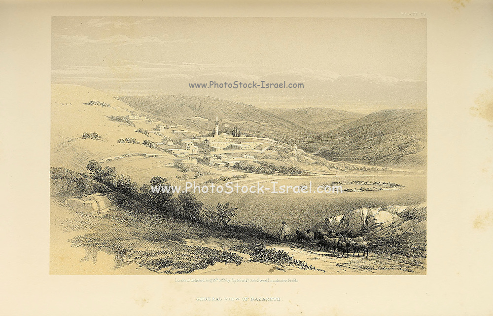 Nazareth general view from The Holy Land : Syria, Idumea, Arabia, Egypt & Nubia by Roberts, David, (1796-1864) Engraved by Louis Haghe. Volume 1. Book Published in 1855 by D. Appleton & Co., 346 & 348 Broadway in New York.