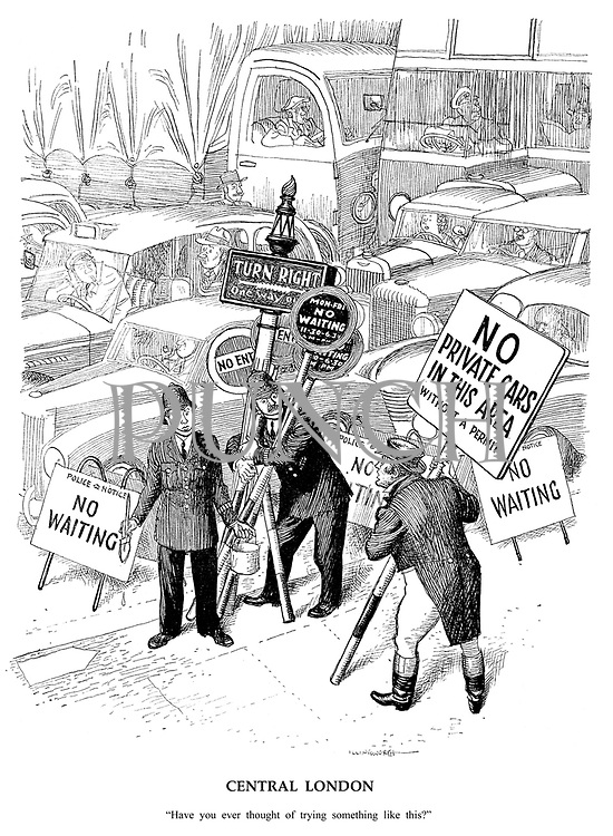 """Central London. """"Have you ever though of trying something like this?"""" (John Bull's placard with """"No Private Cars in this area Without a Permit"""")"""