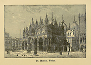 St. Marks Basilica Venice, Italy From ' The pictorial Catholic library ' containing seven volumes in one: History of the Blessed Virgin -- The dove of the tabernacle -- Catholic history -- Apparition of the Blessed Virgin -- A chronological index -- Pastoral letters of the Third Plenary. Council -- A chaplet of verses -- Catholic hymns  Published in New York by Murphy & McCarthy in 1887