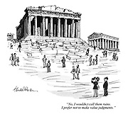 """No, I wouldn't call them ruins. I prefer not to make value judgments."""