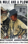 A MULE AND A PLOW - Small loans give farmers a new start.  Resettlement Administration (1935-1937) poster  by Bernarda Bryson Shahn. A  US Federal agency  set up during the Depression